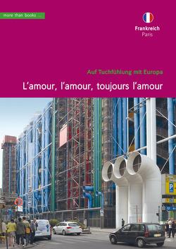 Frankreich, Paris. L'amour, l'amour, toujours l'amour von Klickermann,  Christa