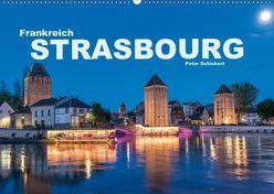 Frankreich – Strasbourg (Wandkalender 2019 DIN A2 quer) von Schickert,  Peter
