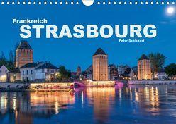 Frankreich – Strasbourg (Wandkalender 2019 DIN A4 quer) von Schickert,  Peter
