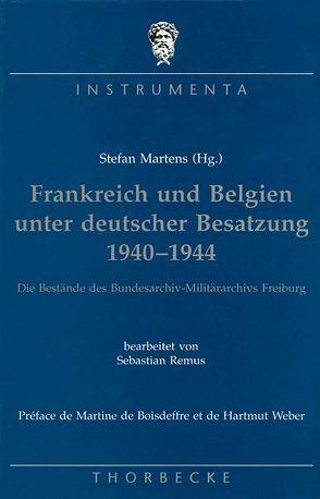 Frankreich und Belgien unter deutscher Besatzung 1940-1944 von Martens,  Stefan, Remus,  Sebastian