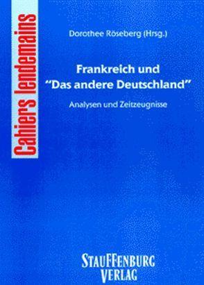 """Frankreich und """"Das andere Deutschland"""" von Röseberg,  Dorothee"""