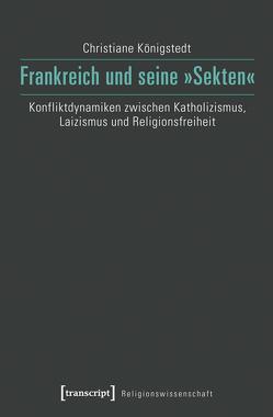 Frankreich und seine »Sekten« von Königstedt,  Christiane