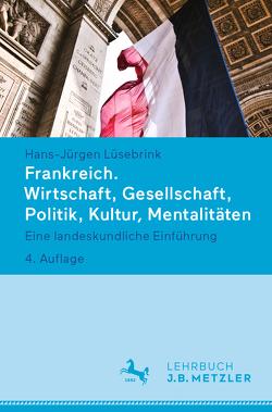 Frankreich. Wirtschaft, Gesellschaft, Politik, Kultur, Mentalitäten von Lüsebrink,  Hans-Jürgen