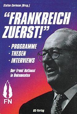 Frankreich zuerst! Programme, Thesen, Interviews von Corbeau,  Stephan