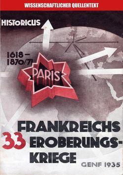 Frankreichs 33 Eroberungskriege von Fuchs,  Ernst