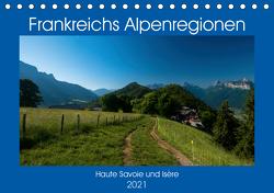 Frankreichs Alpenregionen (Tischkalender 2021 DIN A5 quer) von Voigt,  Tanja