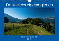 Frankreichs Alpenregionen (Wandkalender 2021 DIN A4 quer) von Voigt,  Tanja
