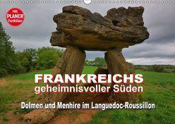 Frankreichs geheimnisvoller Süden – Dolmen und Menhire im Languedoc-Roussillon (Wandkalender 2019 DIN A3 quer) von Bartruff,  Thomas