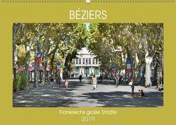 Frankreichs große Städte – Béziers (Wandkalender 2019 DIN A2 quer) von Bartruff,  Thomas