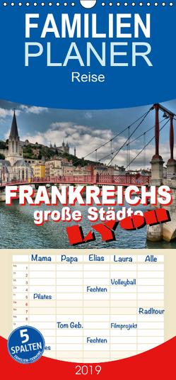 Frankreichs große Städte – Lyon – Familienplaner hoch (Wandkalender 2019 , 21 cm x 45 cm, hoch) von Bartruff,  Thomas