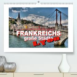 Frankreichs große Städte – Lyon (Premium, hochwertiger DIN A2 Wandkalender 2020, Kunstdruck in Hochglanz) von Bartruff,  Thomas