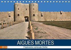 Frankreichs schönste Dörfer – Aigues Mortes (Tischkalender 2019 DIN A5 quer) von Bartruff,  Thomas