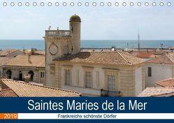 Frankreichs schönste Dörfer – Saintes Maries de la Mer (Tischkalender 2019 DIN A5 quer) von Bartruff,  Thomas
