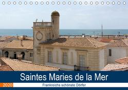 Frankreichs schönste Dörfer – Saintes Maries de la Mer (Tischkalender 2020 DIN A5 quer) von Bartruff,  Thomas