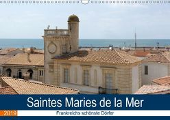 Frankreichs schönste Dörfer – Saintes Maries de la Mer (Wandkalender 2019 DIN A3 quer) von Bartruff,  Thomas