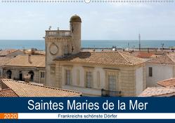 Frankreichs schönste Dörfer – Saintes Maries de la Mer (Wandkalender 2020 DIN A2 quer) von Bartruff,  Thomas