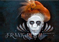 FRANKsREICH dreamworld 2019 (Wandkalender 2019 DIN A2 quer) von Melech,  Frank