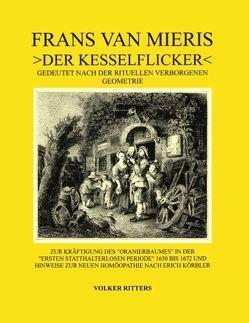 Frans van Mieris >Der Kesselflicker< von Ritters,  Volker