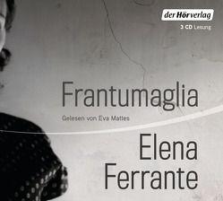 Frantumaglia von Brandestini,  Julika, Ferrante,  Elena, Kaiser,  Petra, Mattes,  Eva