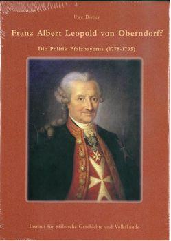 Franz Albert von Oberndorff: Die Politik Pfalzbayerns (1778-1795) von Distler,  Uwe, Scherer,  Karl