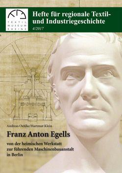 Franz Anton Egells 1788-1854 von Klein,  Hartmut, Oehlke,  Andreas