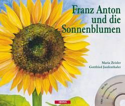 Franz Anton und die Sonnenblumen von Gruber,  Peter, Jaufenthaler,  Gottfried, Zeisler,  Maria