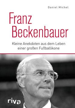 Franz Beckenbauer von Michel,  Daniel
