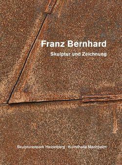 Franz Bernhard – Skulptur und Zeichnung von Bernhard,  Franz, Lorenz,  Ulrike, Skulpturenpark Heidelberg e.V.