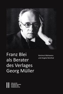 Franz Blei als Berater des Verlages Georg Müller von Reinthal,  Angela, Walravens,  Hartmut
