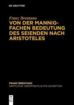 Sämtliche veröffentlichte Schriften. Schriften zu Aristoteles / Von der mannigfachen Bedeutung des Seienden nach Aristoteles von Antonelli,  Mauro, Sauer,  Werner