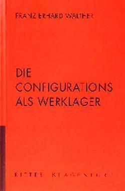 Franz Erhard Walther – Die Configurations als Werklager von Lingner,  Michael, Nievers,  Knut, Schwander,  Martin, Walther,  Franz E, Wurzel,  Gabriele
