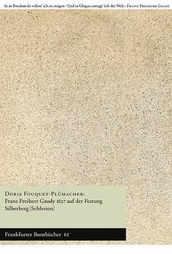 Franz Freiherr Gaudy 1827 auf der Festung Silberberg (Schlesien) von Fouquet-Plümacher,  Doris