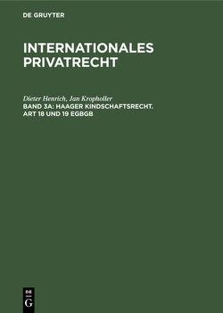Franz Gamillscheg: Internationales Privatrecht / Haager Kindschaftsrecht. Art 18 und 19 EGBGB von Henrich,  Dieter, Kropholler,  Jan