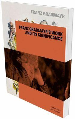 Franz Grabmayr: Feuerbilder – Tanzblätter – Materialbilder von Fleck,  Robert, Grabmayr,  Franz, Wiesauer,  Caro
