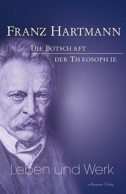 Franz Hartmann – Leben und Werk von Hartmann,  Franz