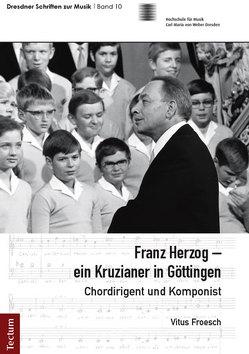 Franz Herzog – ein Kruzianer in Göttingen von Froesch,  Vitus