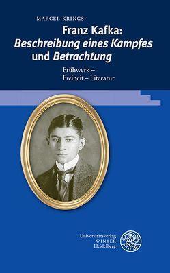 Franz Kafka: 'Beschreibung eines Kampfes' und 'Betrachtung' von Krings,  Marcel