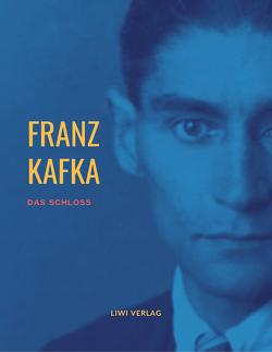 Franz Kafka: Das Schloß von Kafka,  Franz
