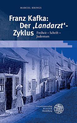 Franz Kafka: Der 'Landarzt'-Zyklus von Krings,  Marcel