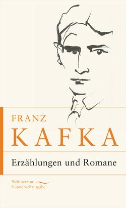 Franz Kafka – Erzählungen und Romane von Kafka,  Franz