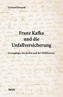 Franz Kafka und die Unfallversicherung von Strejcek,  Gerhard