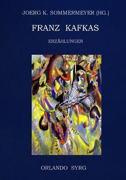 Franz Kafkas Erzählungen von Kafka,  Franz, Sommermeyer,  Joerg K., Syrg,  Orlando