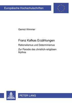 Franz Kafkas Erzählungen von Wimmer,  Gernot