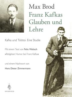 Franz Kafkas Glauben und Lehre von Brod,  Max, Weltsch,  Felix, Zimmermann,  Hans Dieter