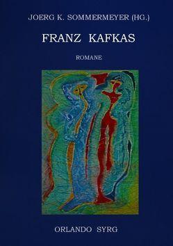 Franz Kafkas Romane von Kafka,  Franz, Sommermeyer,  Joerg K., Syrg,  Orlando