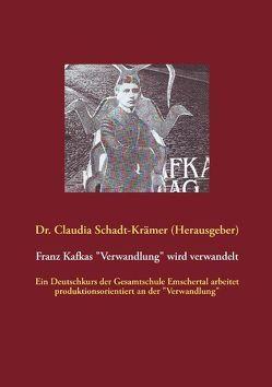 """Franz Kafkas """"Verwandlung"""" wird verwandelt von Schadt-Krämer,  Claudia"""