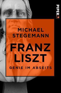Franz Liszt von Stegemann,  Michael