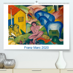 Franz Marc 2020 (Premium, hochwertiger DIN A2 Wandkalender 2020, Kunstdruck in Hochglanz) von - Bildagentur der Museen,  ARTOTHEK