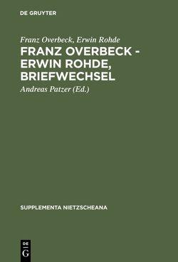 Franz Overbeck – Erwin Rohde, Briefwechsel von Hölscher,  Uvo, Overbeck,  Franz, Patzer,  Andreas, Rohde,  Erwin