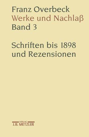 Franz Overbeck: Werke und Nachlaß von Brändle,  Rudolf, Cancik,  Hubert, Cancik-Lindemaier,  Hildegard, Peter,  Niklaus, Reibnitz,  Barbara von, Stauffacher,  Mathias, Stauffacher-Schaub,  Marianne, Stegemann,  Ekkehard W.